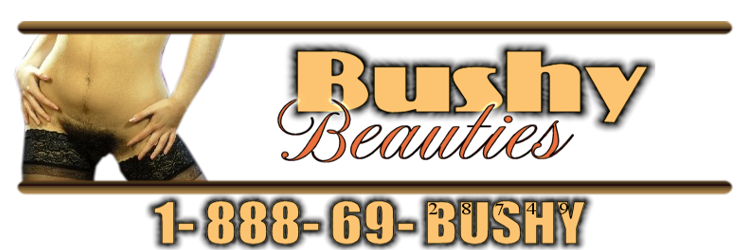Bushy Beauties Rachel 1-888-69-BUSHY(28749)